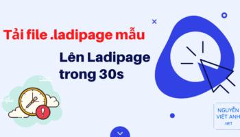 Tải file .ladipage mẫu vào Ladipage chỉ 30s