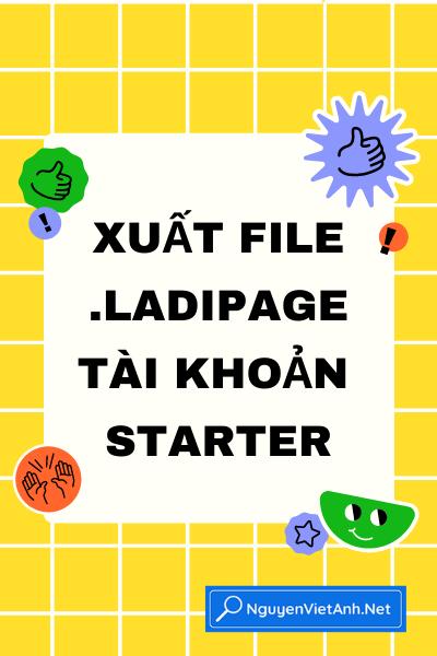 Xuất file .ladipage tài khoản miễn phí Starter