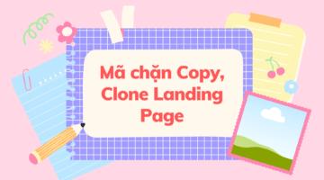 Mã chặn Copy, Clone Landing Page