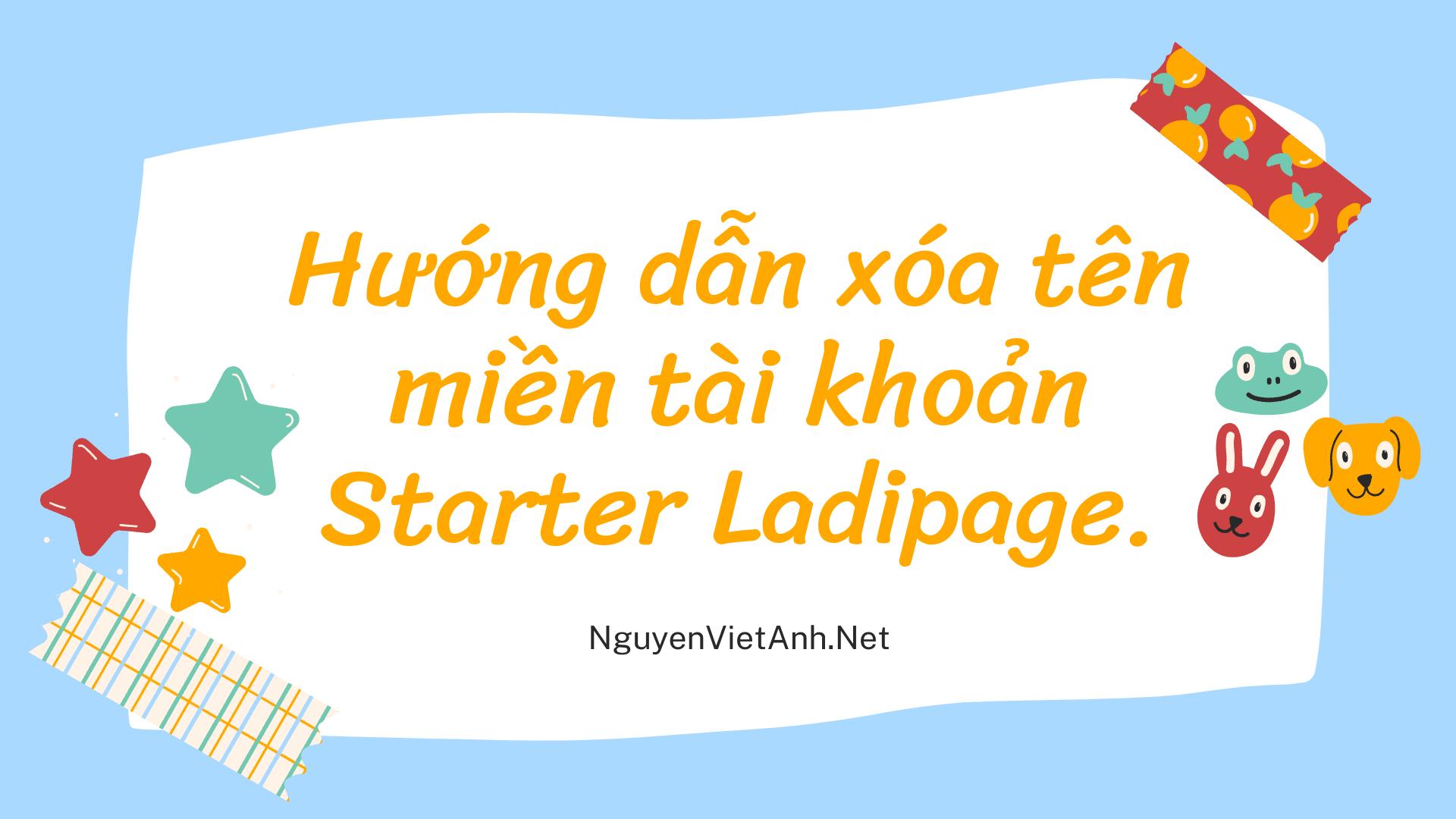 Hướng dẫn xóa tên miền tài khoản Starter Ladipage.