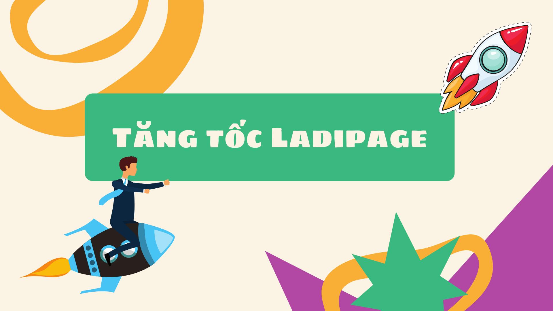 Tăng tốc Ladipage