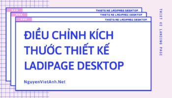 Điều chỉnh kích thước thiết kế Ladipage Desktop